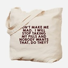 Don't make me mad Tote Bag