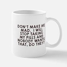 Don't make me mad Mug
