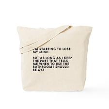 Lose my mind bathroom Tote Bag