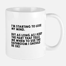 Lose my mind bathroom Mug