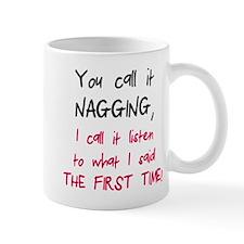You call it nagging Mug