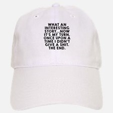 What an interesting story Baseball Baseball Baseball Cap