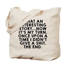 What an interesting story Tote Bag