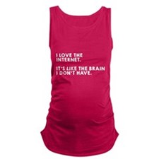 Brain I don't have Maternity Tank Top