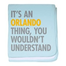 Its An Orlando Thing baby blanket
