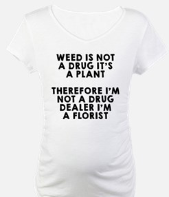 Weed is not a drug Shirt