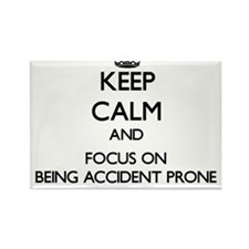 Keep Calm and focus on Being Accident Prone Magnet