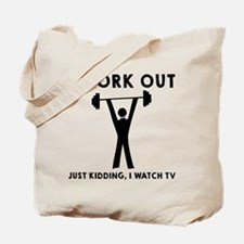 I work out JK I watch TV Tote Bag