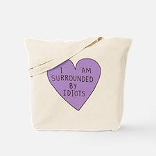 """""""Idiots"""" Tote Bag"""