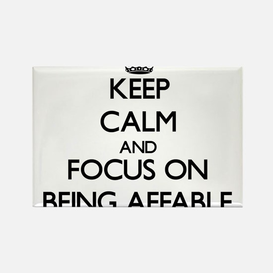 Keep Calm and focus on Being Affable Magnets