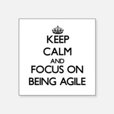 Keep Calm and focus on Being Agile Sticker
