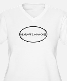 MEATLOAF SANDWICHES (oval) T-Shirt
