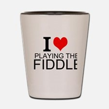 I Love Playing The Fiddle Shot Glass