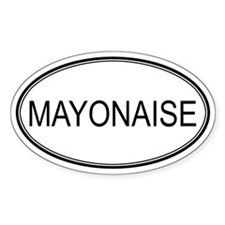 MAYONAISE (oval) Oval Decal