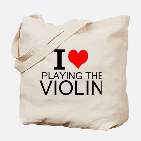 I Love Playing The Violin Tote Bag