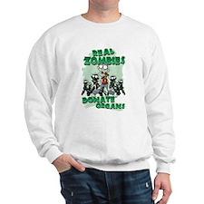 Real Zombies Donate Organs Sweatshirt