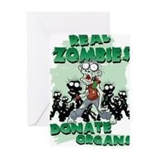 Real Zombies Donate Organs Greeting Card