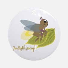 You Light Me Up! Ornament (Round)