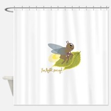 You Light Me Up! Shower Curtain