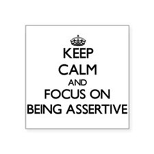 Keep Calm and focus on Being Assertive Sticker