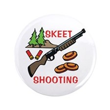 "Skeet Shooting 3.5"" Button"