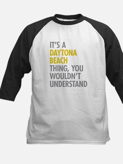 Its A Daytona Beach Thing Kids Baseball Jersey