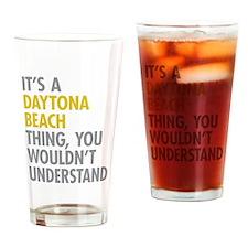 Its A Daytona Beach Thing Drinking Glass