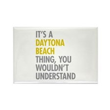 Its A Daytona Beach Thing Rectangle Magnet
