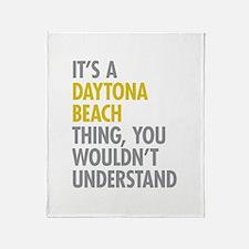 Its A Daytona Beach Thing Throw Blanket