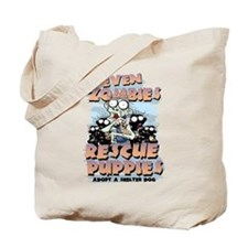 Even Zombies Rescue Puppies Tote Bag