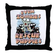 Even Zombies Rescue Puppies Throw Pillow