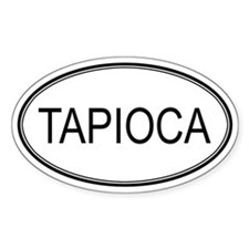TAPIOCA (oval) Oval Decal