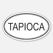 TAPIOCA (oval) Oval Decal
