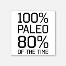 100% paleo 80% of the time Sticker