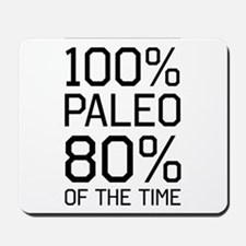 100% paleo 80% of the time Mousepad