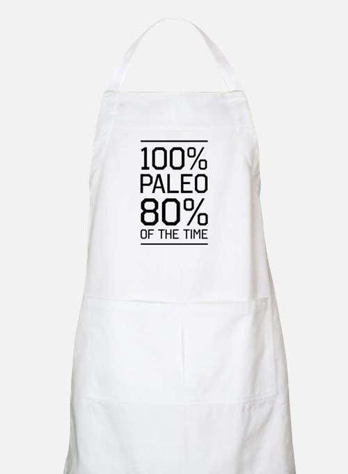 100% paleo 80% of the time Apron
