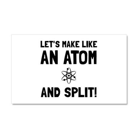 Like An Atom Split Car Magnet 20 x 12
