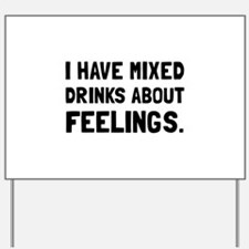 Mixed Drinks Feelings Yard Sign