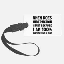 Participating In Hibernation Luggage Tag