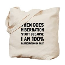 Participating In Hibernation Tote Bag