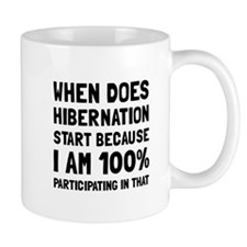 Participating In Hibernation Mugs