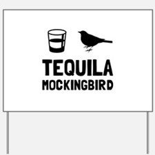 Tequila Mockingbird Yard Sign