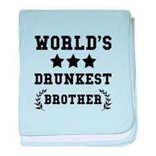 Worlds Drunkest Brother baby blanket