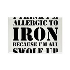 Allergic to iron all swole up Magnets