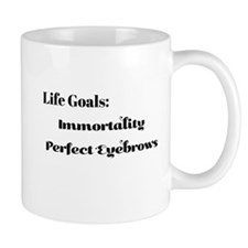 Life Goals Immortality Perfect Eyebrows Mugs