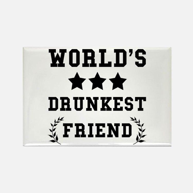 Worlds Drunkest Friend Magnets