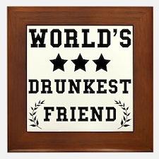 Worlds Drunkest Friend Framed Tile