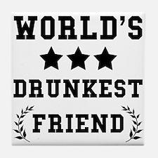 Worlds Drunkest Friend Tile Coaster