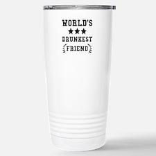 Worlds Drunkest Friend Travel Mug