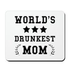 Worlds Drunkest Mom Mousepad